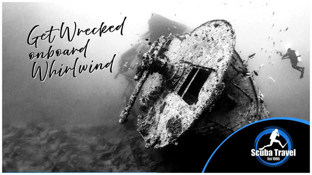 Scuba Travel, Whirlwind, Get Wrecked, wrecks