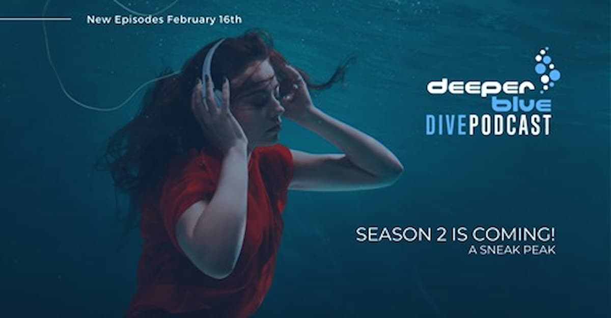 Season 2 of Deeper Blue's Dive Podcast
