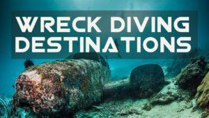 World's 10 Best Wreck Diving Destinations